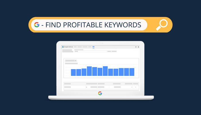 Google Keyword Planner – A Guide How to Find Profitable Keywords